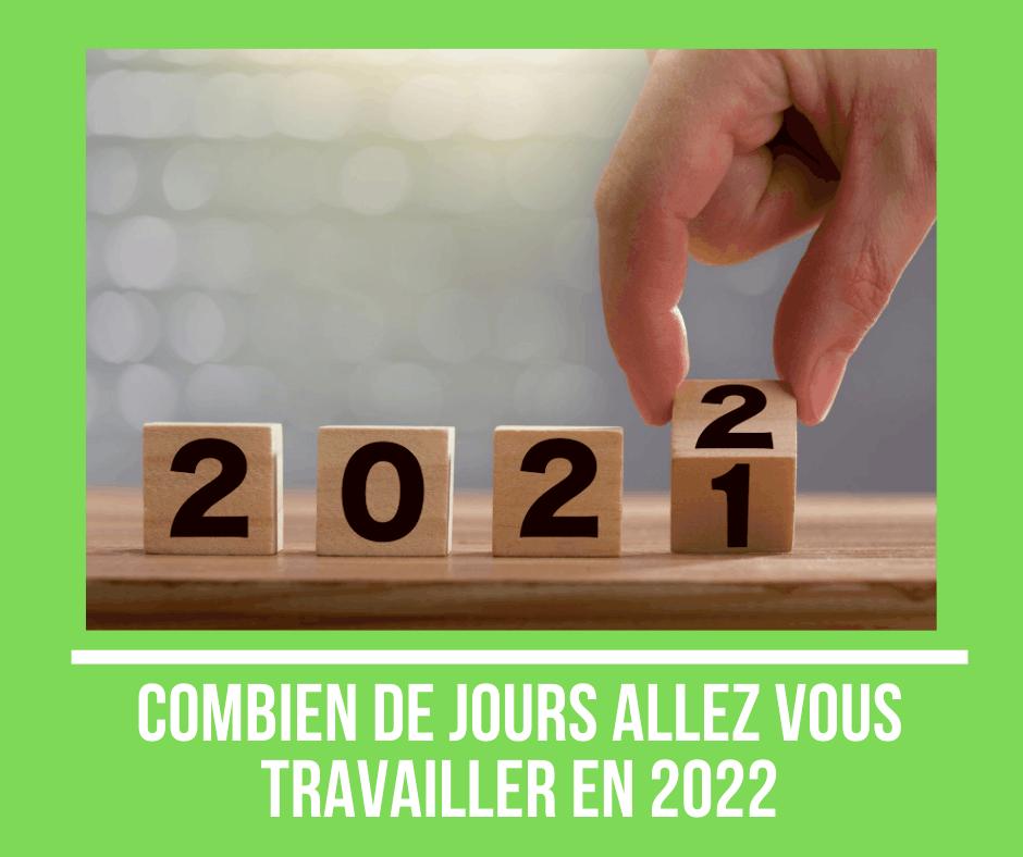 Nombre de jours travaillés, ouvrés et ouvrables de l'année 2022