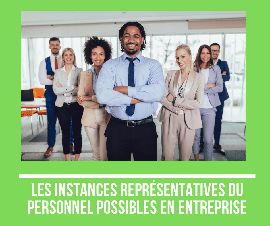 les instances représentatives du personnel possibles en entreprise